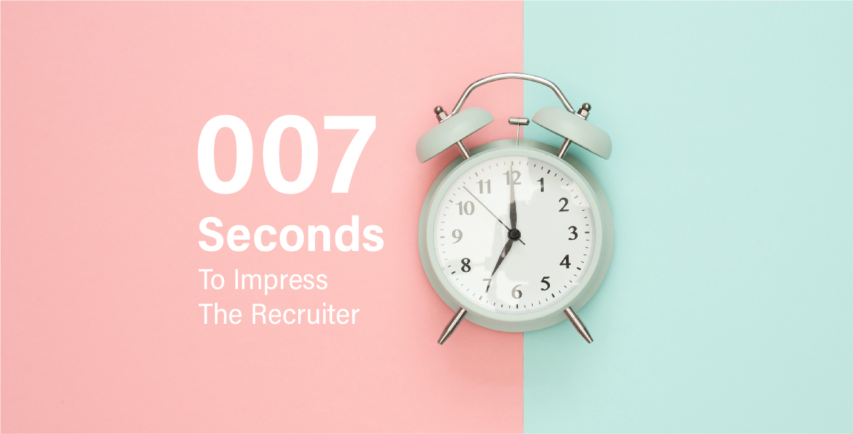 007 Seconds To Impress The Recruiter
