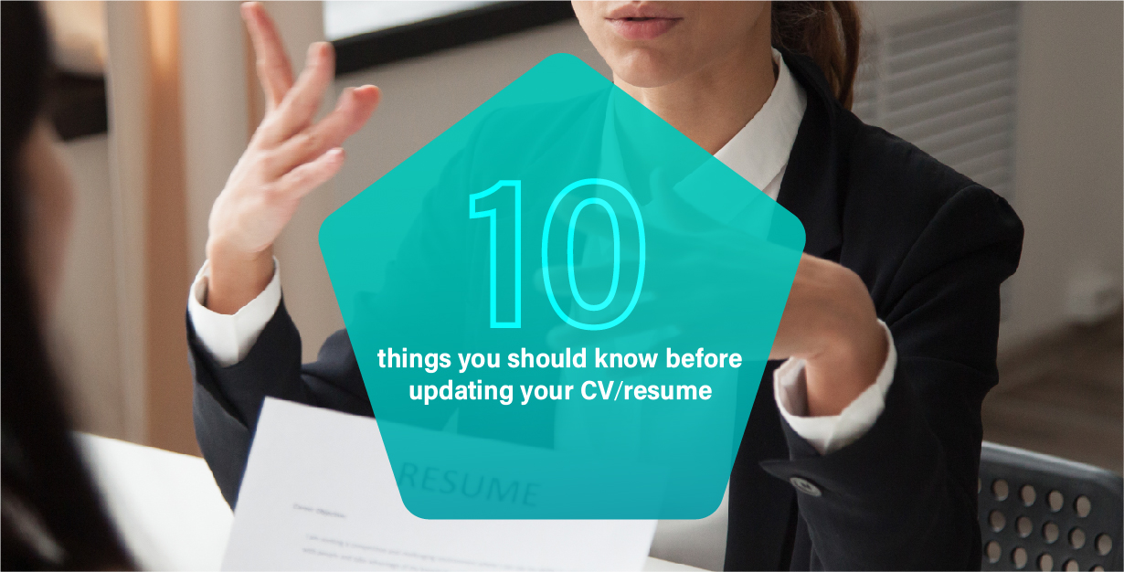 Looking for a New Job? 10 Things You Should Know Before Updating Your CV/Resume